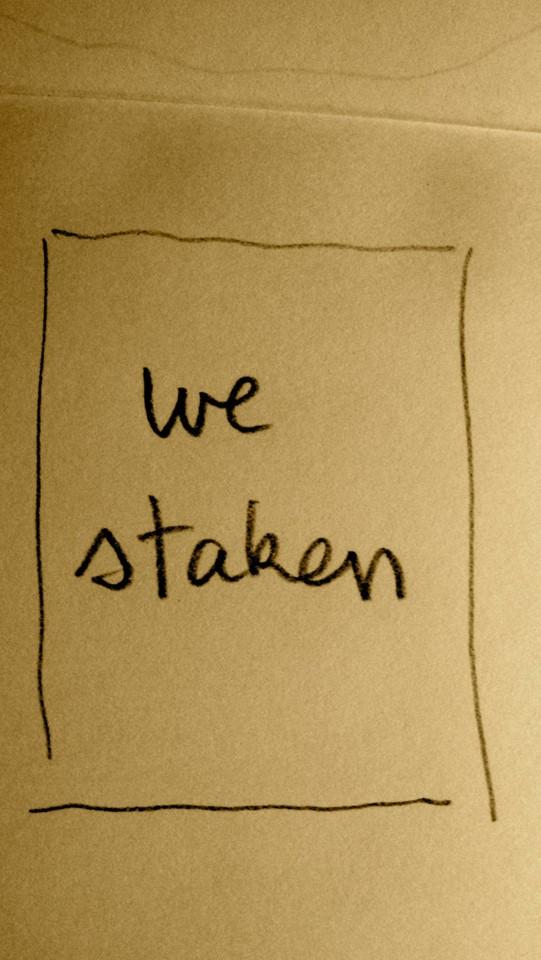 we staken